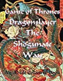 img - for Game of Thrones Dragonslayer - The Shogunate Way book / textbook / text book