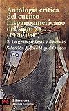 Antologia critica del cuento hispanoamericano del siglo XX / Critical Anthology of Twentieth-century Tale Hispanic: 1920-1980