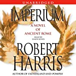 Imperium: A Novel of Ancient Rome (       UNABRIDGED) by Robert Harris Narrated by Simon Jones
