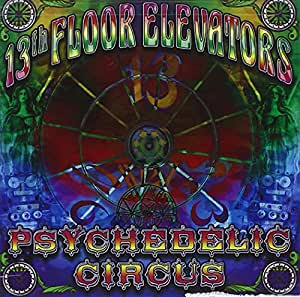 13th floor elevators psychedelic circus music for 13th floor elevators psychedelic circus