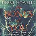 The Bones of You Audiobook by Debbie Howells Narrated by Charlie Sanderson, Jenny Funnell