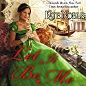 Let It Be Me (       UNABRIDGED) by Kate Noble Narrated by Alison Larkin