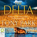 The Delta (       UNABRIDGED) by Tony Park Narrated by Mark Davis