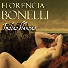 Indias blancas Audiobook by Florencia Bonelli Narrated by Martin Untrojb