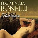 Indias blancas | Florencia Bonelli