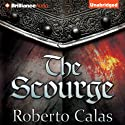 The Scourge (       UNABRIDGED) by Roberto Calas Narrated by Nico Evers-Swindell