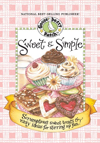 Sweet & Simple Cookbook: Scrumptious sweet treats & easy ideas for stirring up fun! (Everyday Cookbook Collection) by Gooseberry Patch