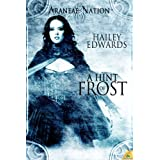 A Hint of Frost: Araneae Nation ( Book One) ~ Hailey Edwards