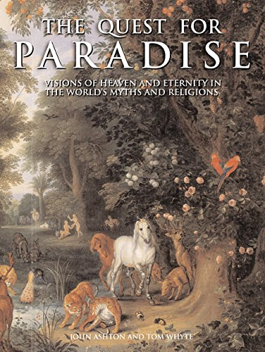 The Quest For Paradise: Visions of Heaven and Eternity in the World's Myths and Religions (Quest In Paradise compare prices)