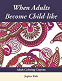 When Adults Become Child-like: Adult Coloring Crayons (Cartoon Character Coloring and Art Book Series)