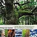 Wilde Weisheit Meditationen: Die vier Elemente unserer Natur Hörbuch von Philip Carr-Gomm Gesprochen von: Björn Gaus, Jennie Appel