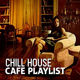 Let us play house chill house music cafe mp3 for Play house music