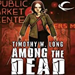 Among the Dead: Among the Living, Book 2 (       UNABRIDGED) by Timothy W. Long Narrated by David DeVries
