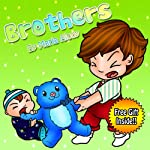 Children's Books: Brothers- Free coloring book inside! (Children's fully illustrated books for ages 2 4 about sibling rivalry resolution) (Children's books collection for beginning readers)