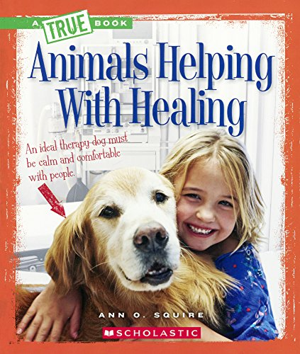 Animals Helping with Healing (A True Book)