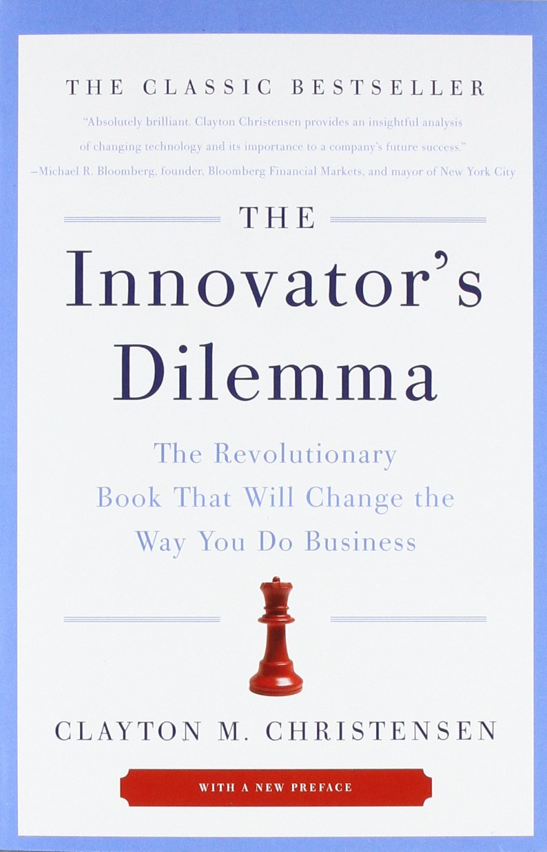 The Innovator's Dilemma -Clayton Christensen