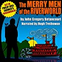 The Merry Men of the Riverworld Audiobook by John Gregory Betancourt Narrated by Hugh Trethowan