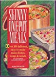 Skinny One-Pot Meals/over 100 Delicious, Easy-To-Make Main Dishes, Soups & Salads (094062575X) by Glick, Ruth