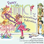 Fancy Nancy and the Sensational Babysitter (       UNABRIDGED) by Jane O'Connor Narrated by Chloe Hennessee