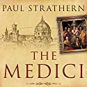 The Medici: Power, Money, and Ambition in the Italian Renaissance Audiobook by Paul Strathern Narrated by Derek Perkins