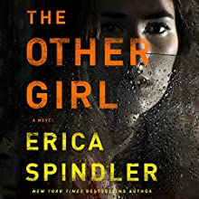 The Other Girl: A Novel Audiobook by Erica Spindler Narrated by Tavia Gilbert