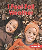 img - for I Feel Fall Weather (First Step Nonfiction - Observing Fall) book / textbook / text book