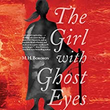 The Girl with Ghost Eyes Audiobook by M. H. Boroson Narrated by Emily Woo Zeller