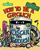 img - for How To Be A Grouch (Sesame Street) book / textbook / text book