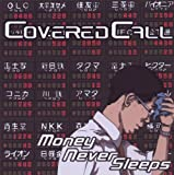 Money Never Sleeps by Covered Call (2009-01-27)
