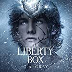 The Liberty Box, Book 1 | C.A. Gray