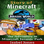 Story of Minecraft Jurassic World: The Adventure in Minecraft Jurassic Park | Isabel Jones