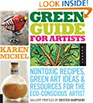 Green Guide for Artists: Nontoxic Rec...