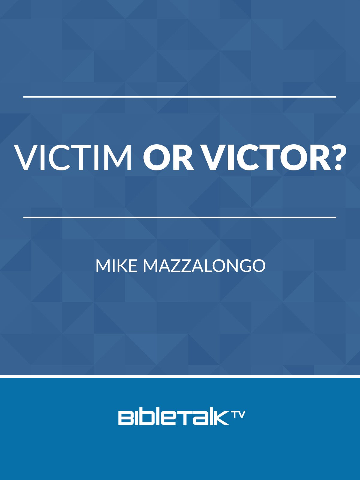 Victim or Victor?