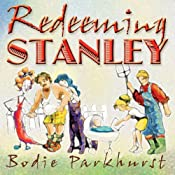 Redeeming Stanley: A Savage Little Tale of True Love, Old Gods, Bitches, Bestiality, Burnout, and Above All, Payback | [Bodie Parkhurst]