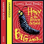 Harry the Poisonous Centipede's Big Adventure | Lynne Reid Banks
