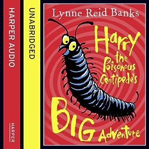 Harry the Poisonous Centipede's Big Adventure Audiobook