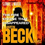The Fire Engine That Disappeared: Martin Beck Series, Book 5 | Maj Sjöwall,Per Wahlöö