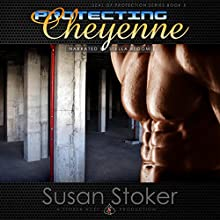 Protecting Cheyenne: SEAL of Protection, Book 5 (       UNABRIDGED) by Susan Stoker Narrated by Stella Bloom