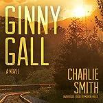 Ginny Gall: A Novel   Charlie Smith