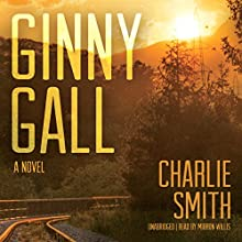 Ginny Gall: A Novel Audiobook by Charlie Smith Narrated by Mirron Willis