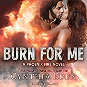 Burn for Me: Phoenix Fire Series, Book 1 | Cynthia Eden