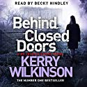 Behind Closed Doors: Jessica Daniel, Book 7 (       UNABRIDGED) by Kerry Wilkinson Narrated by Becky Hindley