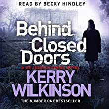 Behind Closed Doors (       UNABRIDGED) by Kerry Wilkinson Narrated by Becky Hindley
