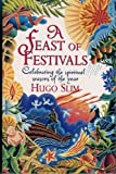 img - for A Feast of Festivals: Celebrating the Spiritual Seasons of the Year by Hugo Slim (1996-04-09) book / textbook / text book