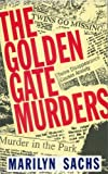 The Golden Gate Murders (0192716875) by Sachs, Marilyn
