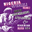 Nigeria Afrobeat Special /Vol.2 : Modern Highlife, Afro Sounds & Nigerian Blues