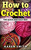 How To Crochet The Quick and Easy Way