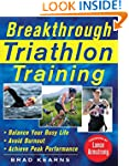 Breakthrough Triathlon Training: How...