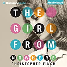 The Girl from Nowhere: Alex Novalis, Book 2 (       UNABRIDGED) by Christopher Finch Narrated by Peter Berkrot