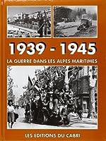 1939-1945 Guerre Dans les Alpes Maritimes